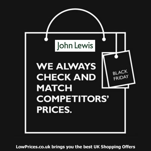 Price Matching For John Lewis Black Friday Deals Lowprices Co Uk Blog